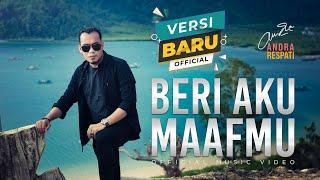 BERI AKU MAAFMU - ANDRA RESPATI - Versi Baru (Official Music Video)