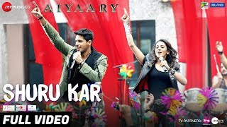 Shuru Kar (Full Video Song) | Aiyaary (2018)