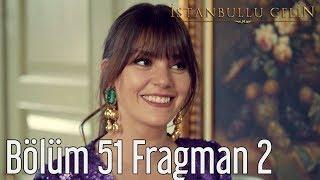 İstanbullu Gelin 51. Bölüm 2. Fragman