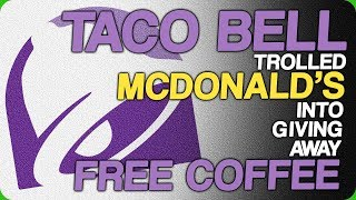 taco-bell-trolled-mcdonald-s-into-giving-away-free-coffee-fifty-nuggets
