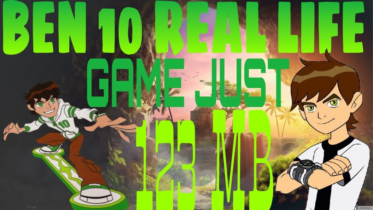 HOW TO DOWNLOAD BEN 10 REAL LIFE GAME IN JUST 123 MB
