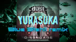 Repeat youtube video Circle of Dust - Yurasuka (Blue Stahli remix)