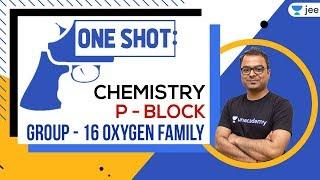 JEE: Group 16 - Oxygen Family    P Block   One Shot   JEE Chemistry   Unacademy JEE   Anupam Gupta
