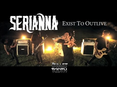 "Serianna ""Exist To Outlive"""