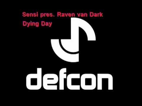 Sensi Presents Raven Van Dark - Dying Day [Defcon Deep]   (AH.fm 4YAMC Rip)