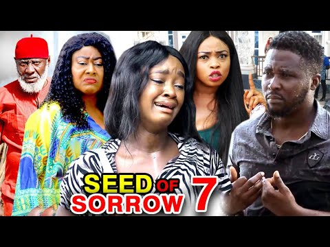 Download SEED OF SORROW SEASON 7 -(New Hit Movie) - Onny Michael 2020 Latest Nigerian Nollywood Movie Full HD