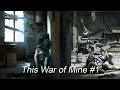 This War Of Mine 1 Эх твою мать война mp3