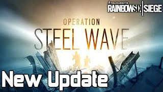 BIG UPDATE! Operation STEEL WAVE Release Date & Patch Notes! Rainbow Six Siege (Year 5 Season 2)