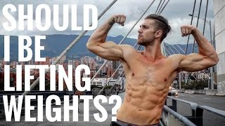 Should I Be Lifting Weights?