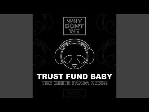 Trust Fund Baby (The White Panda Remix)