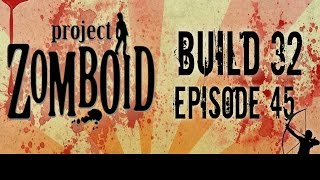 Project Zomboid Build 32 | Ep 45 | Carpentry | Let's Play!