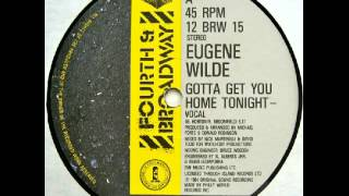 Eugene Wilde - Gotta Get You Home Tonight 1984 Complete 12'' Maxi