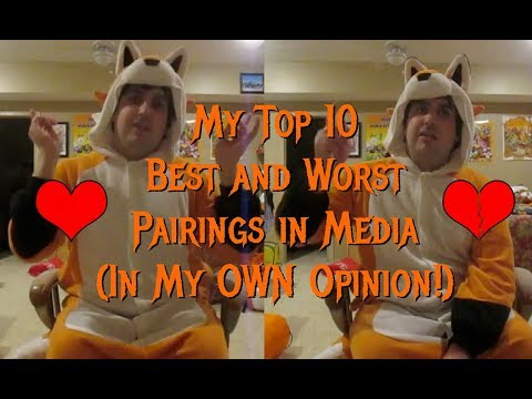 Vlog: My Top 10 Best and Worst Pairings in Media (In My OWN Opinion!)