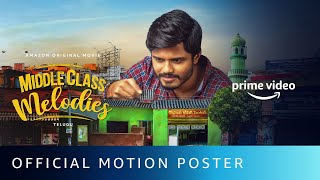 Middle Class Melodies -  Motion Poster | Anand Deverakonda | Vinod Anantoju | Amazon Original Movie