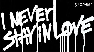 Cover images Stephen - I Never Stay In Love