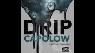Capolow - Drip (prod.FeezyDisABangah)