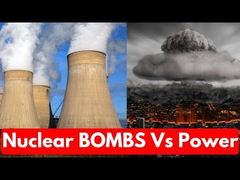 Nuclear BOMBs and Nuclear POWER Plants Explained!!