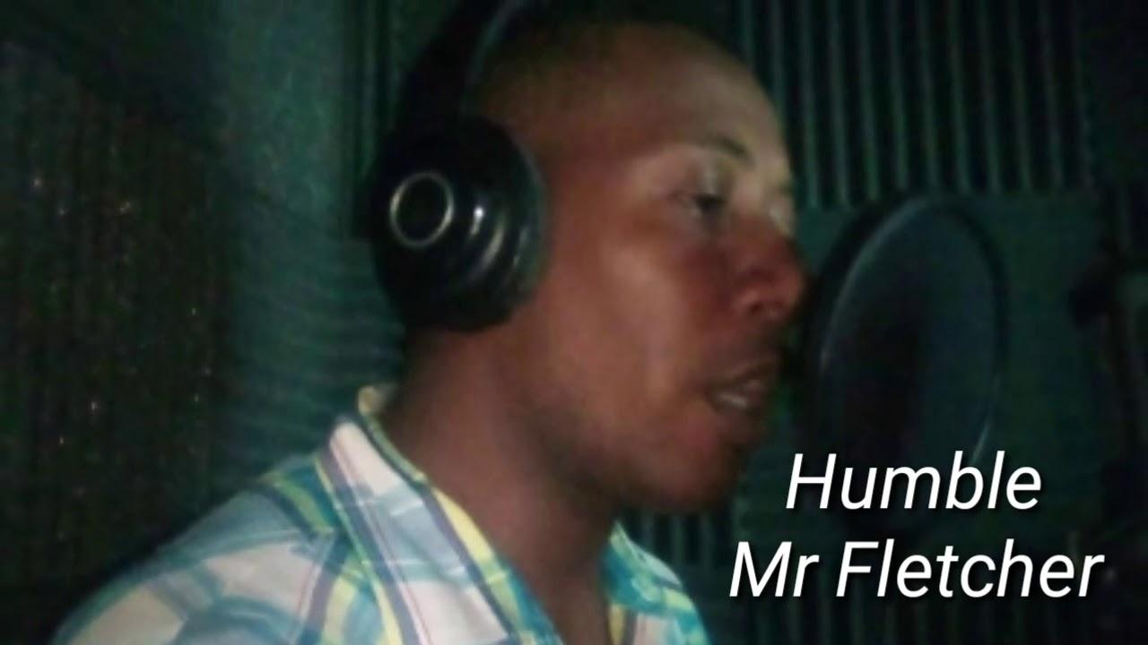 Download Artist: Mr Fletcher Title: Humble  Producer: Kenroy Taffe