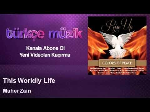 Maher Zain - This Worldly Life