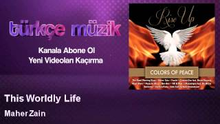 Maher Zain - This Worldly Life
