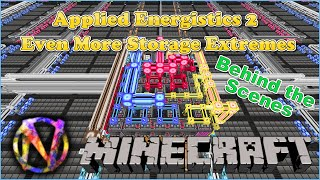 Applied Energistics 2 - More Storage Extremes - Behind the Scenes
