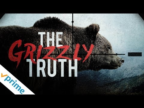 The Grizzly Truth | Trailer | Available Now
