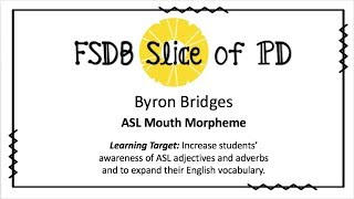 ASL Mouth Morphemes