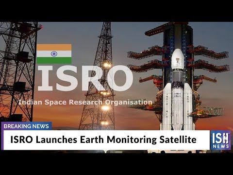 ISRO Launches Earth Monitoring Satellite