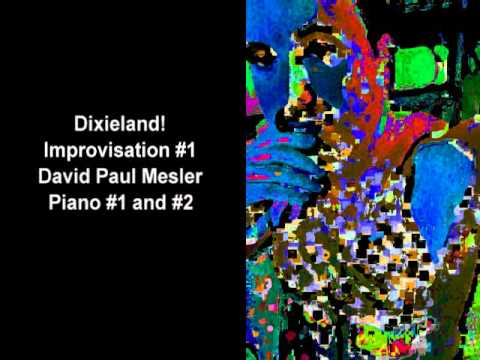 Dixieland! Session, Improvisation #1 -- David Paul Mesler (piano duo)