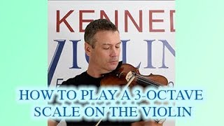 How to Play a 3-Octave Scale on the Violin
