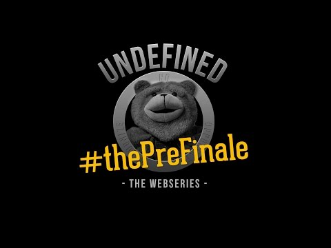 "Undefined, Episode 9 - ""The Pre-Finale"""