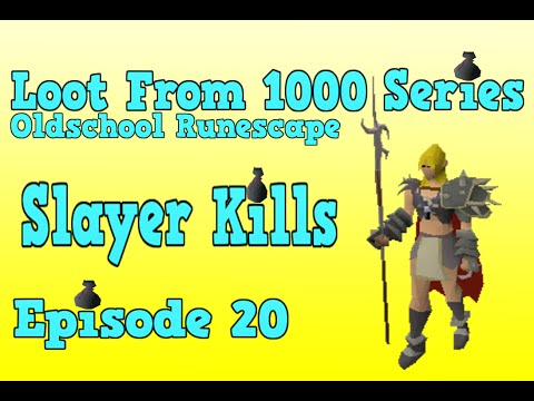 Oldschool Runescape - Loot From 1000 Series - Episode 20 [Slayer Kills]