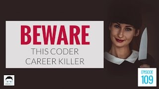 Beware This Coding Career Killer