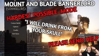 Mount and Blade II Bannerlord! - HARDEST POSSIBLE MODE! PLEASE SEND HELP!