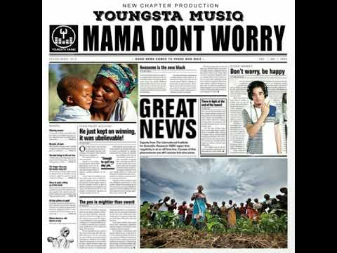 Youngsta Musiq - Mama Don't Worry (Official Audio) May 2019
