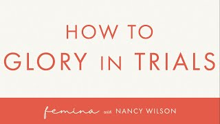 12: How to Glory in Trials