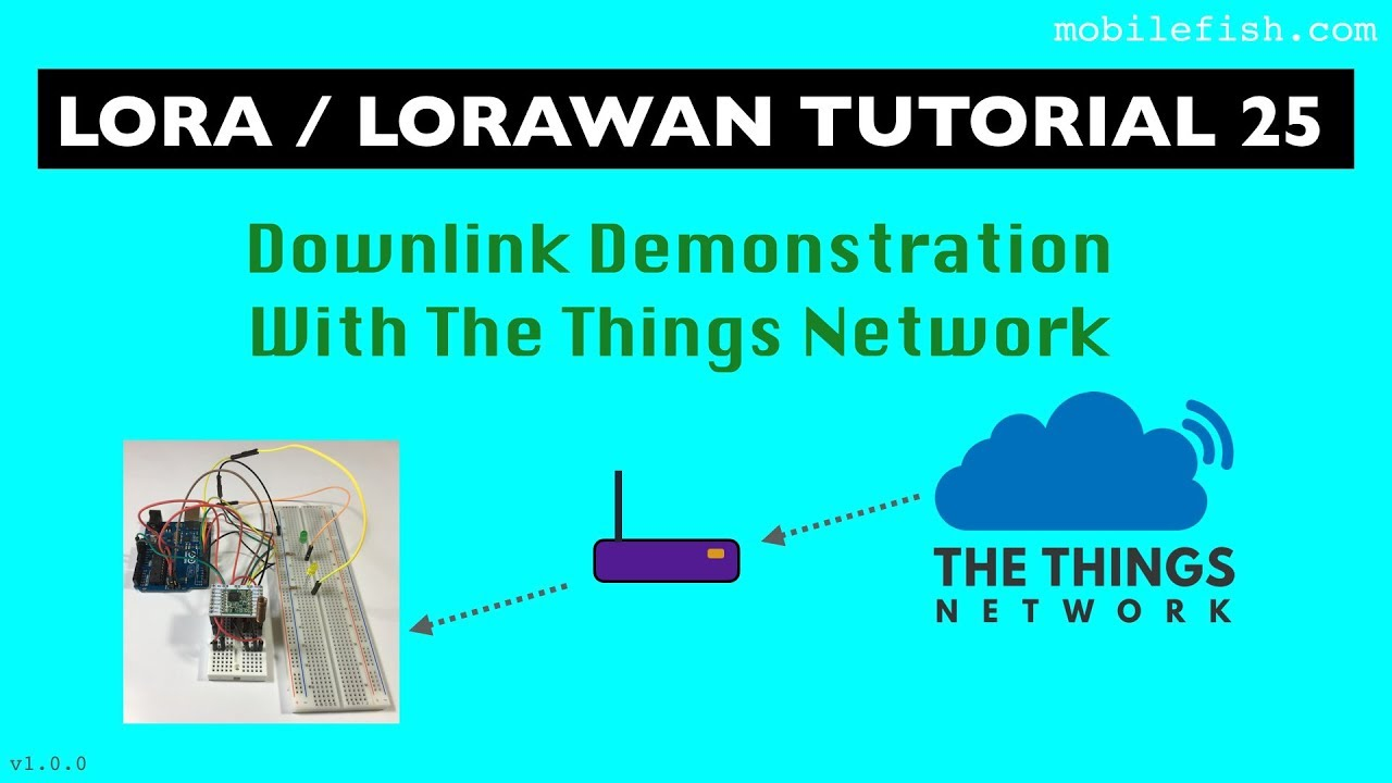 LoRa/LoRaWAN tutorial 25: Downlink Demonstration With The Things Network