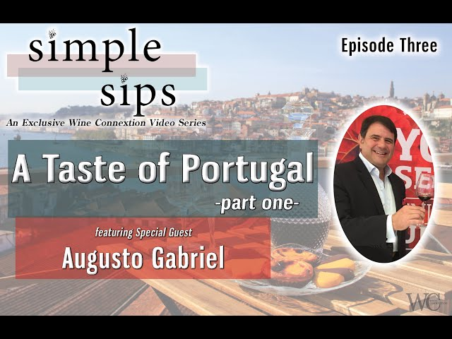 Simple Sips-  Episode Three: A Taste of Portugal with Augusto Gabriel