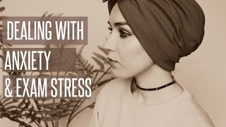 DEALING WITH ANXIETY & EXAM STRESS | NABIILABEE