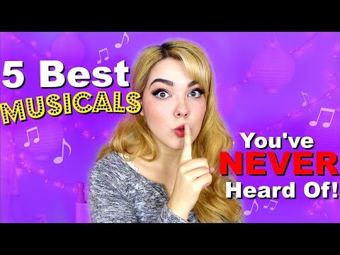 5 Best Musicals Youve NEVER Heard Of!