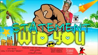 "Statement - Wid You ""2016 Soca"""