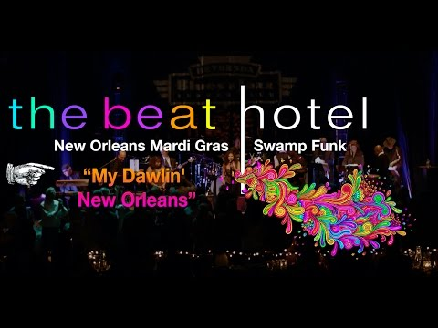 """The Beat Hotel performing """"My Dawlin' New Orleans"""" (Live)"""