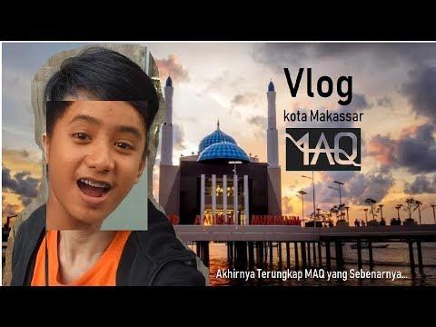 Vlog MAQ Jalan-Jalan Ke Makassar   Spesial Vlog Pertamaku Dalam Sejarah ! Mp3