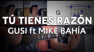 t tienes razn gusi ft mike bahia tutorial cover guitarra mauro martinez