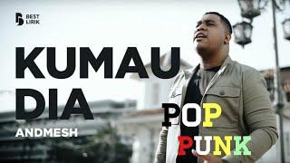 Download ANDMESH - KUMAU DIA (PoppunkVersion)