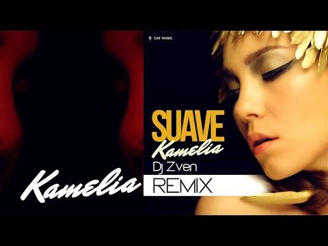 Kamelia - Suave (Dj Zven Remix)