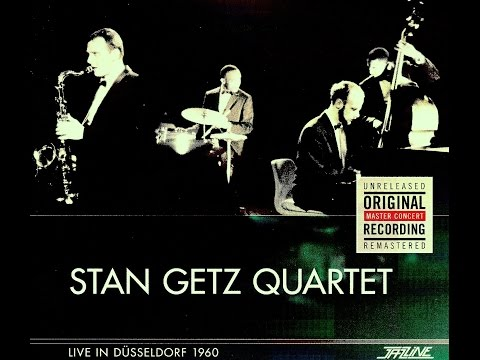 Stan Getz Quartet, Live In Dusseldorf - The Thrill Is Gone