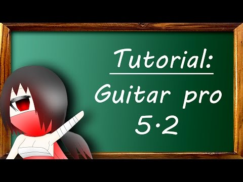 Tutorial: How to use Guitar Pro 5 (basic ways)