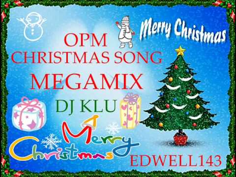 opm christmas song (megamix) ft.dj klu - part 2