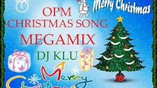 opm christmas song (megamix) ft.dj klu - part 2